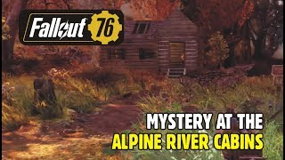 FALLOUT 76 GAMEPLAY: Mystery at the Alpine River Cabins