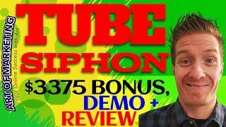 TubeSiphon Review | Demo | $3375 Bonus | Tube Siphon Review