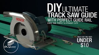Diy Ultimate Circular Saw Track With Perfect Guide Rail   Track Saw Without Clamp