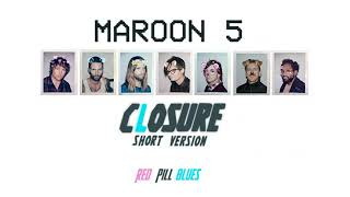 "Maroon 5 - Closure (Short Version) ""Red Pill Blues"""