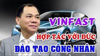 Vinfast  hợp tác với Đức đào tạo công nhân chuẩn Châu Âu | Nhiều Doanh nghiệp ô tô Việt Nam bỏ nghề