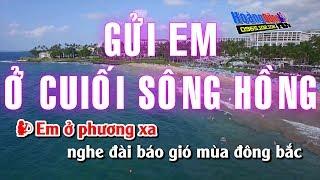 Gửi Em Ở Cuối Sông Hồng Karaoke