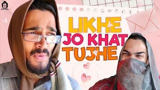 BB Ki Vines- | Likhe Jo Khat Tujhe |