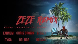 ZEZE Remix - Eminem, Tyga, G-Eazy, Chris Brown, Travis Scott, Dr. Dre, 50 Cent, Offset, Kodak Black