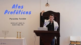 Parashat 06 Toldôt - Atos Proféticos