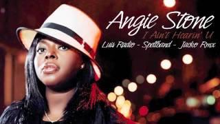 Angie Stone - I Ain't Hearin' U - Luis Radio - Spellband - Jacko Rmx