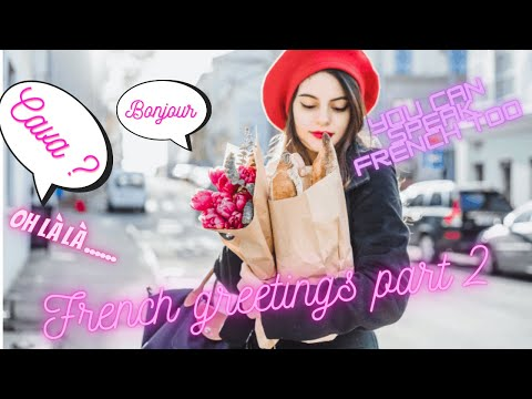 Learn French I French Greetings Part 2 I Salutation Politesse I Dialogues Practice I How to Greet