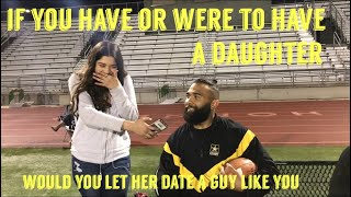 would you let your daughter date a guy like you| public interview