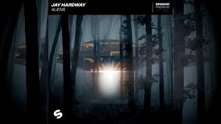 Jay Hardway - Aliens (Audio Oficial) (Extended Mix)