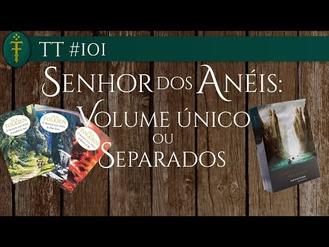 TT #101 - O Senhor dos Anéis: Volume único ou separados?