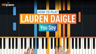 """How To Play """"You Say"""" by Lauren Daigle   HDpiano (Part 1) Piano Tutorial"""