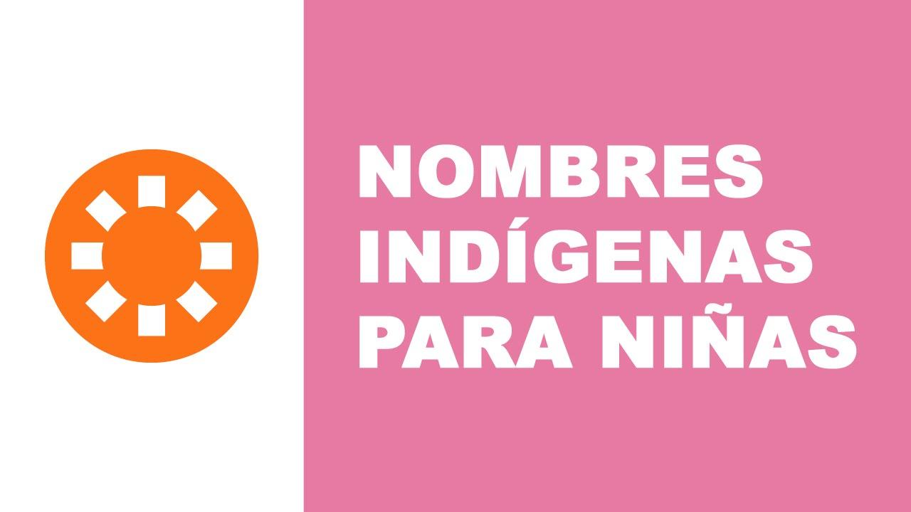 Nombres indígenas para niñas