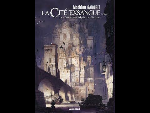 Mathieu Gaborit - Les Royaumes crépusculaires, La cité exsangue : les nouveaux mystères d'Abyme