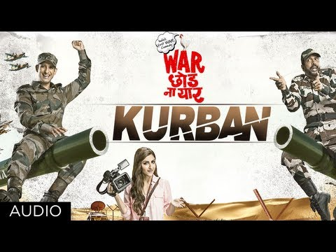 Kurban Full Song (Audio) | War Chhod Na Yaar | Sharman Joshi, Soha Ali Khan