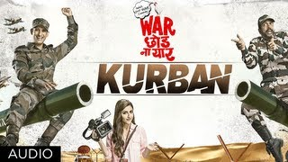 Kurban - Full Song Audio - War Chhod Na Yaar