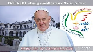 2017.12.01 - Pope Francis in Bangladesh -Interreligious and Ecumenical Meeting for peace.