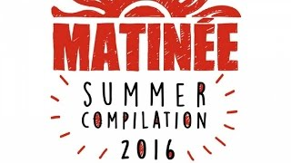 Matinée Summer Compilation 2016 (André Vicenzzo & Flavio Zarza Continuous Mix)