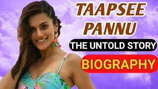 Taapsee Pannu Biography || Indian Actress - Download this Video in MP3, M4A, WEBM, MP4, 3GP