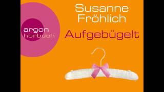 Susanne Fröhlich - Aufgebügelt