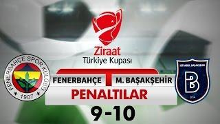 Fenerbahçe: 9 - Başakşehir : 10 | Penaltılar - Ziraat Türkiye Kupası