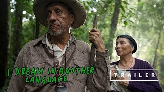 I Dream in Another Language - Trailer
