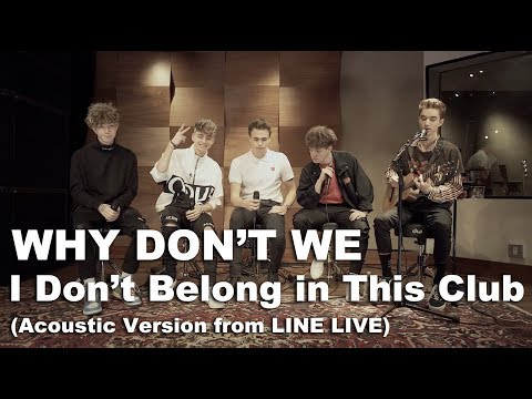 Why Don't We - I Don't Belong In This Club (Acoustic Version From LINE LIVE) - Warner Music Japan