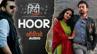 Hoor Full Audio Song   Hindi Medium   Irrfan Khan  Saba Qamar   Atif Aslam   Sachin- Jigar