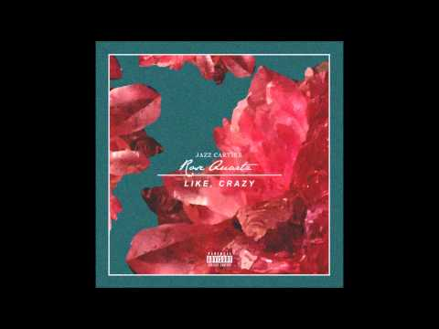 Jazz Cartier - Rose Quartz Like Crazy