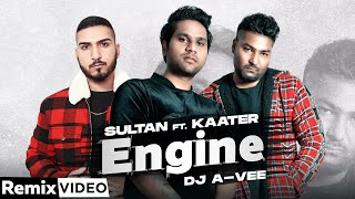 Engine (Remix) | Sultan ft Kaater | Archie Muzik | DJ A Vee | Latest Punjabi Song 2020