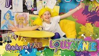 Lollymánie - Otázky na Páju