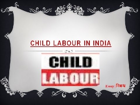 An Essay on 'Child Labour in India' in English Language