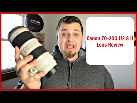 CANON EF 70-200mm f/2.8L IS II USM LENS REVIEW: THE BEST CANON TELEPHOTO LENS
