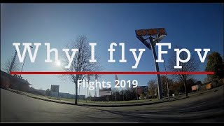 Why i fly FPV - Flights 2019