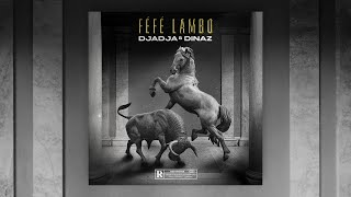 Djadja & Dinaz - Féfé lambo