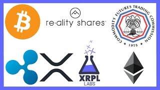 Reality Shares Bitcoin ETF Withdrawal - CFTC Crypto - Saudi Central Bank Ripple - Xpring XRPL Labs