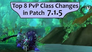 Top 8 Most Insane PvP Class Changes in 7.1.5