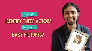 Can You Identify These Actors By Their Baby Pictures? | Ok Tested