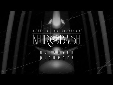Neurobash - Northern Pioneers [ official music video ]