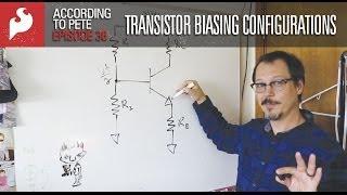 SparkFun According to Pete # 36:  Transistor Biasing Configurations