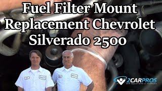 Fuel Filter Mount Replacement Chevrolet