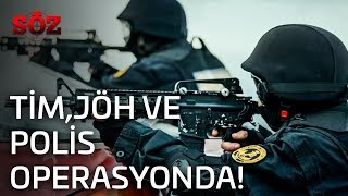 Söz | 32.Bölüm - Tim , JÖH Ve Polis Operasyonda!