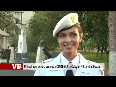 Ultimul apel pentru promoția CENTENAR la Colegiul Militar din Breaza