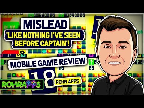 MISLEAD – 'LIKE NOTHING I'VE SEEN BEFORE CAPTAIN'! mobile game review ™ROHR APPS