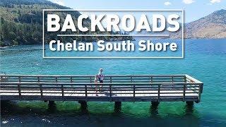 Lake Chelan South Shore - BACKROADS (Unspoiled Beauty!)
