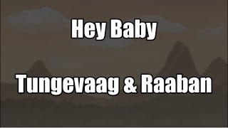 Hey Baby - Tungevaag & Raaban | LYRICS - YouTube