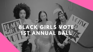 Black Girls Vote 1st Annual Ball