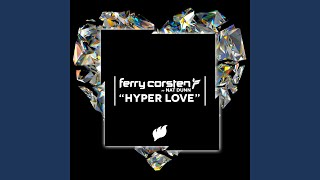 Why I'm Now Listening To Ferry Corsten - Hyper Love