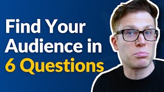 6 Questions To Ask To Find Your Target Audience