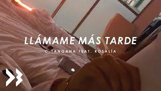 Rosalía, C. Tangana   Llámame Más Tarde (Official Vertical Video)