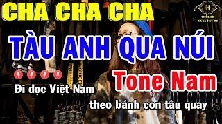 karaoke-tau-anh-qua-nui-tone-nam-cha-cha-cha-nhac-song-trong-hieu
